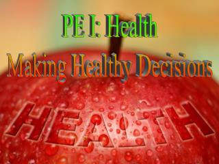 PE I: Health Making Healthy Decisions