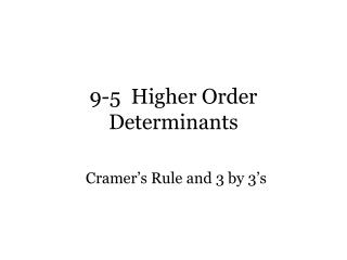9-5  Higher Order Determinants