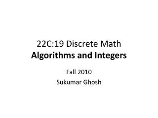 22C:19 Discrete Math Algorithms and Integers