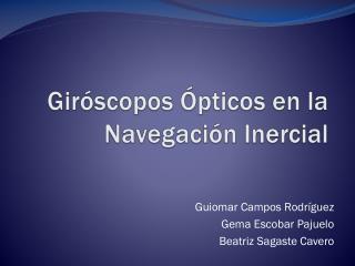Giróscopos Ópticos en la Navegación Inercial