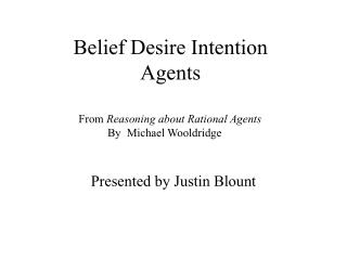 Belief Desire Intention  Agents