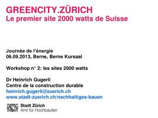 GreenCity.Zürich L e premier site 2000 watts de Suisse