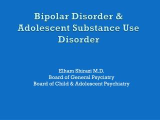 Bipolar Disorder & Adolescent Substance Use Disorder
