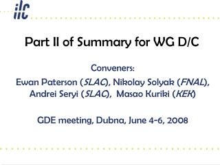 Part II of Summary for WG D/C