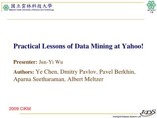 Practical Lessons of Data Mining at Yahoo!