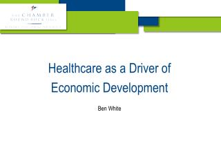 Healthcare as a Driver of Economic Development Ben White