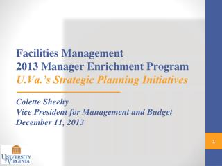 Facilities Management 2013 Manager Enrichment Program U.Va.'s Strategic Planning Initiatives