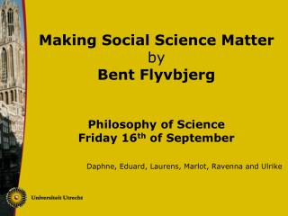 Making Social Science Matter  by Bent  Flyvbjerg Philosophy of Science Friday 16 th  of September