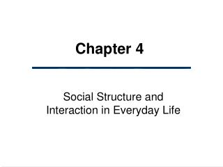Social Structure and Interaction in Everyday Life