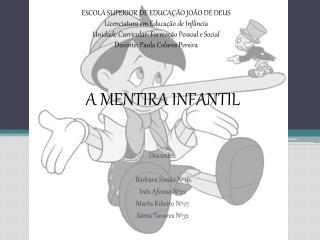 A MENTIRA INFANTIL
