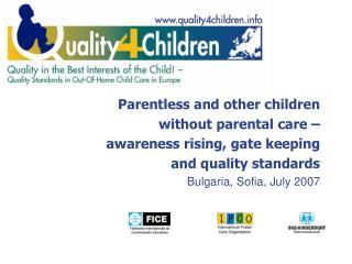 Parentless and other children  without parental care –  awareness rising, gate keeping
