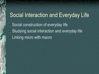 Social Interaction and Everyday Life