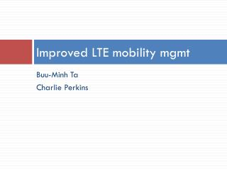Improved LTE mobility mgmt