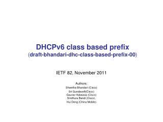 DHCPv6 class based prefix ( draft-bhandari-dhc-class-based-prefix-00 )