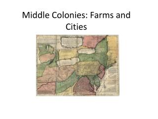 Middle Colonies: Farms and Cities