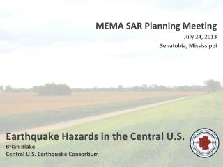 Earthquake Hazards in the Central U.S. Brian Blake Central U.S. Earthquake Consortium