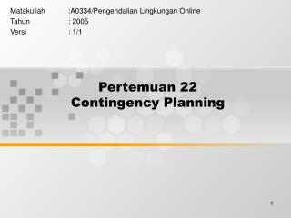 Pertemuan 22 Contingency Planning