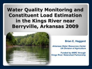 Brian E. Haggard Arkansas Water Resources Center UA Division of Agriculture