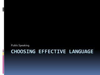 Choosing Effective Language