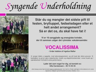 Vi er 16 sangglade og energiske kvinder,  der til sammen udgør det rytmiske vokalensemble: