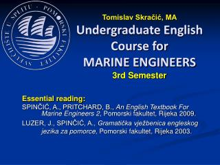 Tomislav Skračić, MA Undergraduate English Course for MARI NE ENGINEERS 3rd Semester