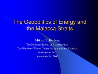 The Geopolitics of Energy and the Malacca Straits