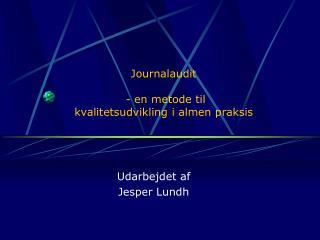 Journal audit  - en  metode  til  kvalitetsudvikling i almen praksis
