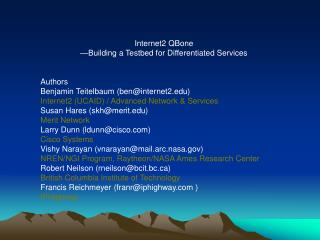 Internet2 QBone —Building a Testbed for Differentiated Services Authors
