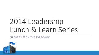 2014 Leadership  Lunch & Learn Series