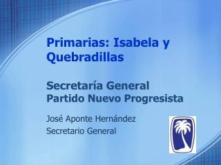 Primarias: Isabela y Quebradillas Secretaría  General  Partido Nuevo Progresista