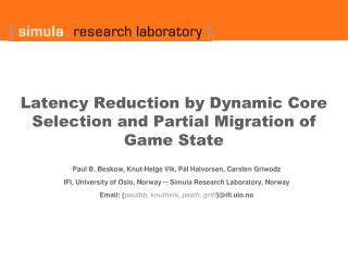 Latency Reduction by Dynamic Core Selection and Partial Migration of Game State
