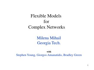 Milena Mihail Georgia Tech. with Stephen Young, Giorgos Amanatidis, Bradley Green