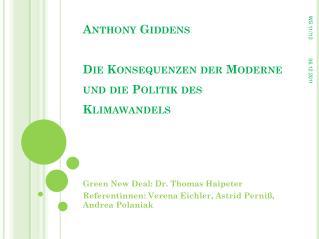 Anthony  Giddens Die Konsequenzen der Moderne  und die Politik des Klimawandels
