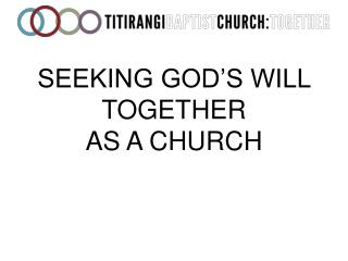 SEEKING GOD'S  Will together as a church