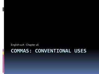 COMMAS: Conventional Uses