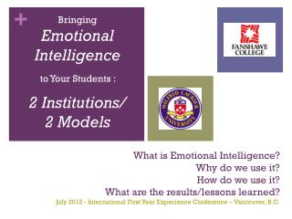 Bringing  Emotional Intelligence       to Your Students :  2 Institutions/  2 Models