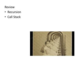 Review Recursion Call Stack