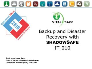 Backup and Disaster Recovery with  SHADOW S AFE IT-010