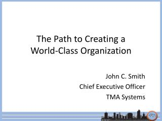 The Path to Creating a  World-Class Organization