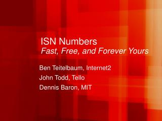 ISN Numbers Fast, Free, and Forever Yours
