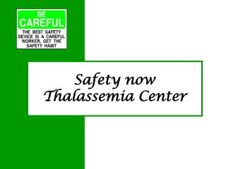 Safety now  Thalassemia Center