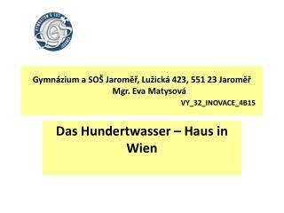 Das Hundertwasser  –  Haus  in  Wien
