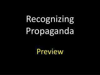 Recognizing Propaganda