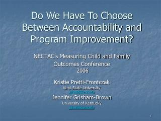 Do We Have To Choose Between Accountability and Program Improvement?