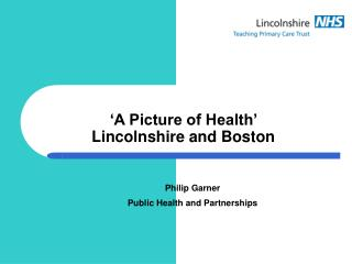 'A Picture of Health'  Lincolnshire and Boston