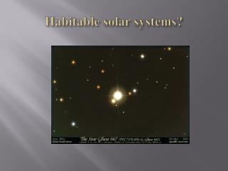 Habitable solar systems?