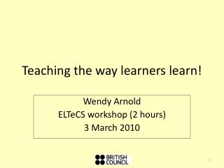 Teaching the way learners learn!