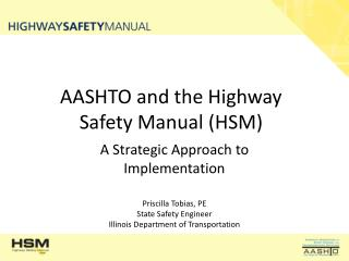AASHTO and the Highway Safety Manual (HSM)