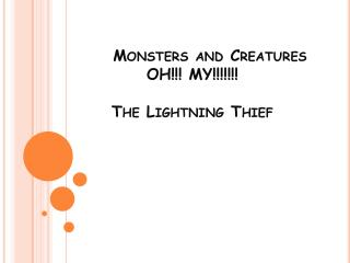 Monsters and Creatures OH!!! MY!!!!!!! The Lightning Thief