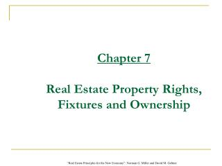 Chapter 7  Real Estate Property Rights, Fixtures and Ownership